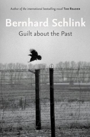 Guilt About The Past Bernhard Schlink