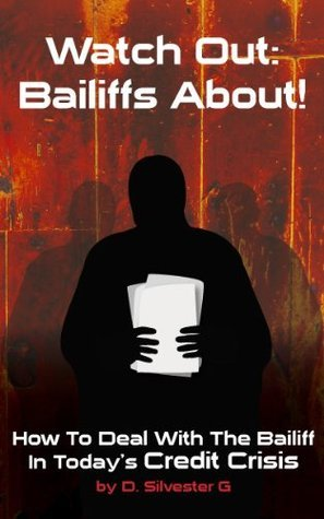 Watch Out: Bailiffs About  by  D. Silvester G