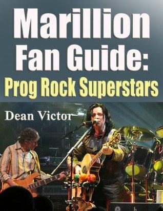 Marillion Fan Guide-Prog Rock Superstars  by  Dean Victor