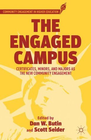 The Engaged Campus  by  Dan W. Butin