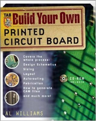 Build Your Own Printed Circuit Board Al Williams