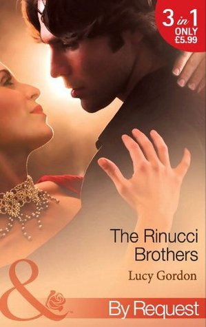 The Rinucci Brothers: Wife and Mother Forever / Her Italian Bosss Agenda / The Wedding Arrangement Lucy Gordon