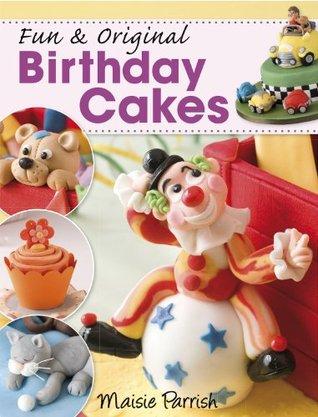 Fun & Original Birthday Cakes  by  Maisie Parish