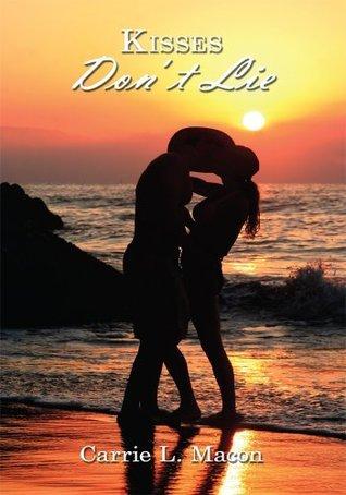 Kisses Dont Lie Carrie L. Macon