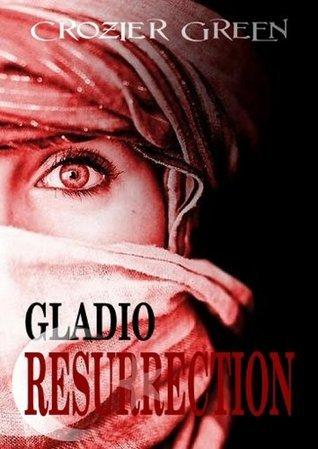GLADIO RESURRECTION  by  Crozier Green