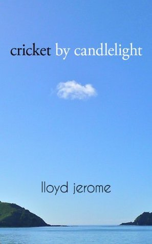 Cricket By Candlelight  by  Lloyd Jerome