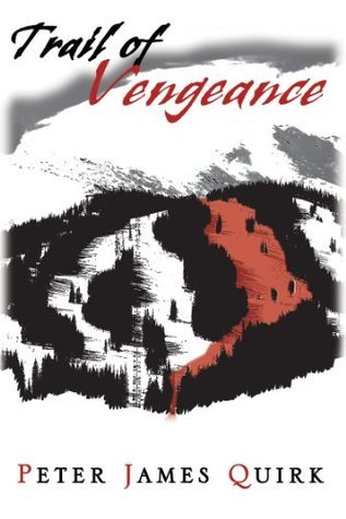 Trail of Vengeance Peter James Quirk