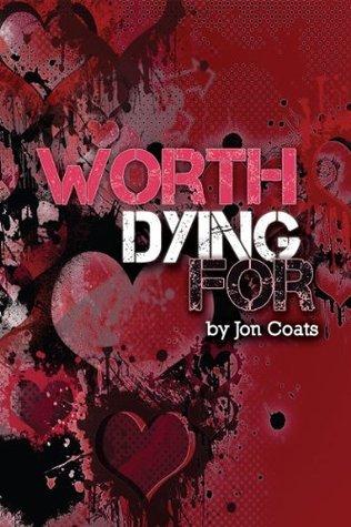 Worth Dying For Jon Coats
