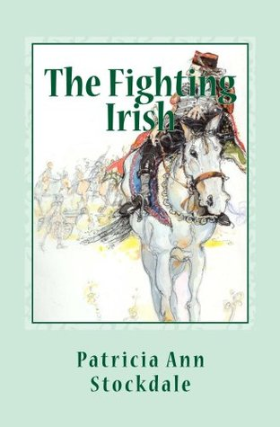 The Fighting Irish  by  Patricia Ann Stockdale