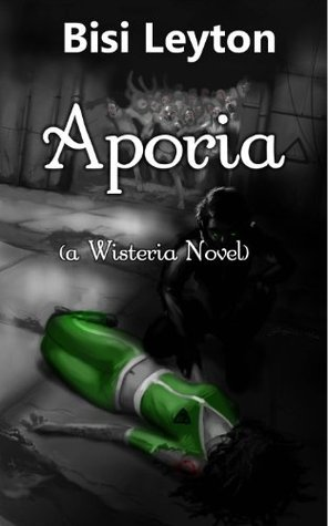 Aporia (Young Adult Paranormal Romance) (Wisteria Series)  by  Bisi Leyton