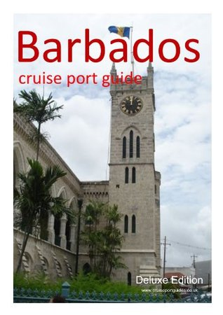 Barbados - Deluxe Cruise Port Guide David Burgess