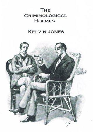The Criminological Holmes  by  Kelvin Jones