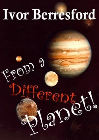 From a different planet  by  Ivor Berresford