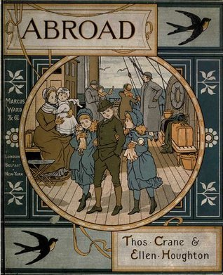 Abroad (Original Illustrations and Text) (Classic Books for Children) Thomas Crane