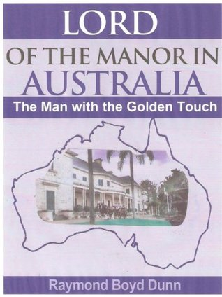 Lord of the Manor in Australia  by  Raymond Boyd Dunn