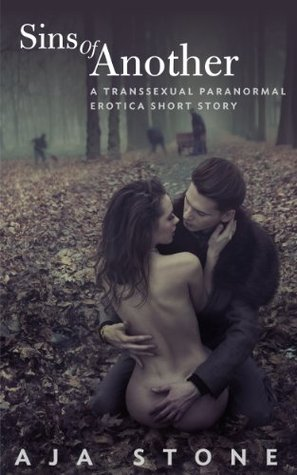 Sins of Another (Short Story, Transsexual Paranormal Erotica) Aja Stone