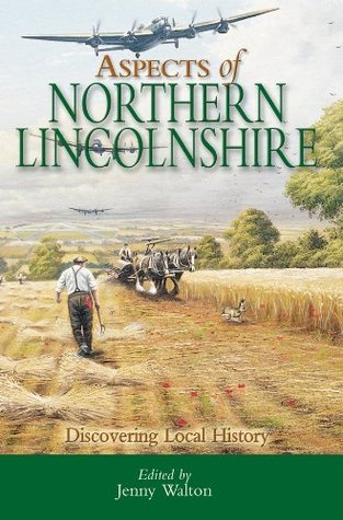 Aspects of Northern Lincolnshire: Discovering Local History  by  Jenny Walton