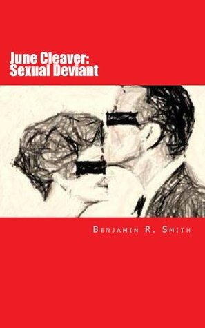 June Cleaver: Sexual Deviant Benjamin Smith