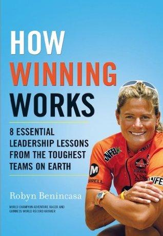 How Winning Works  by  Robyn Benincasa