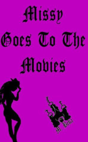 Missy Goes To The Movies  by  Petit Morte