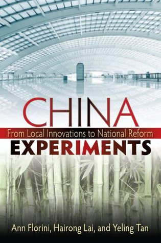 China Experiments: From Local Innovations to National Reform  by  Ann Florini