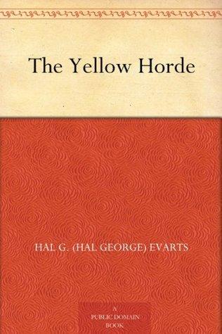 The Yellow Horde Hal G. Evarts