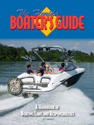 The Florida Boaters Guide: A Handbook of Boating Laws and Responsibilities Boat Ed Kalkomey