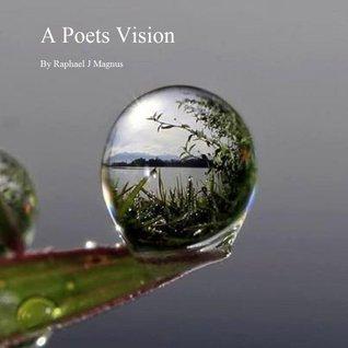 A Poets Vision  by  Raphael Magnus