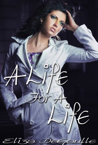 A Life for a Life  by  Eliza DeGaulle