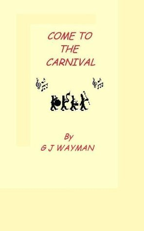 Come to the Carnival  by  Graham Wayman
