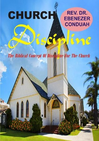 Church Discipline  by  Ebenezer Conduah