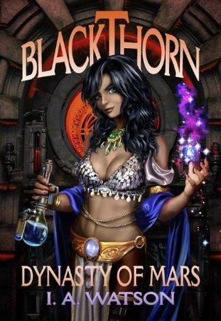 Blackthorn: Dynasty of Mars I.A. Watson