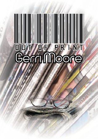 Out of Print  by  Gerri Moore