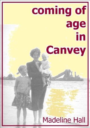 Coming of Age in Canvey  by  Madeline Hall