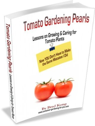 Tomato Gardening Pearls Brad Kemp