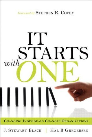 Starts with One, It: Changing Individuals Changes Organizations (2nd Edition)  by  J. Stewart Black