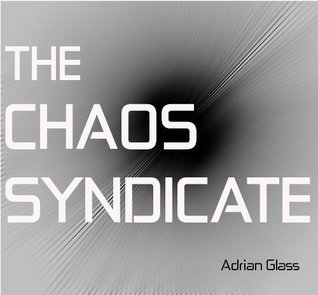 The Chaos Syndicate  by  Adrian Glass