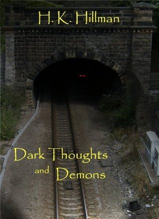Dark Thoughts and Demons. H.K. Hillman