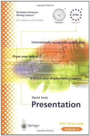 ECDL Module 6: Presentation: ECDL - the European PC standard  by  David Stott