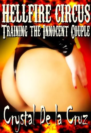 Hellfire Circus Volume One (BDSM, Erotic Romance, Paranormal) Crystal De La Cruz