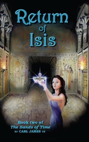 Return of Isis (The Sands of Time: Book 2)  by  Carl James