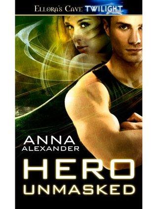 Hero Unmasked: 3 Anna Alexander