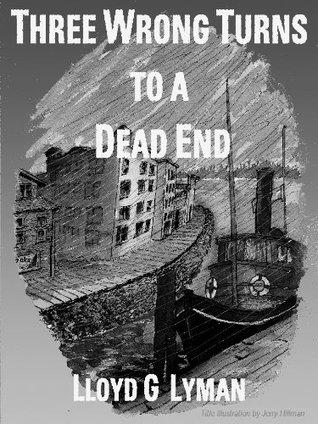 Three Wrong Turns to a Dead End Lloyd Lyman