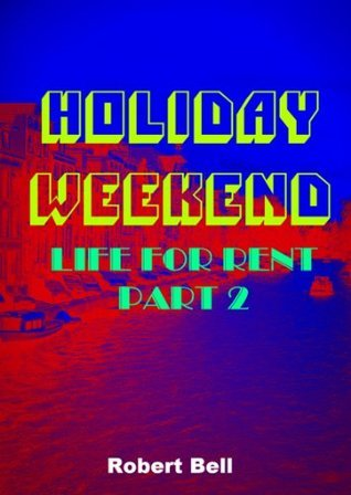 Holiday Weekend - Life For Rent 2  by  Robert   Bell