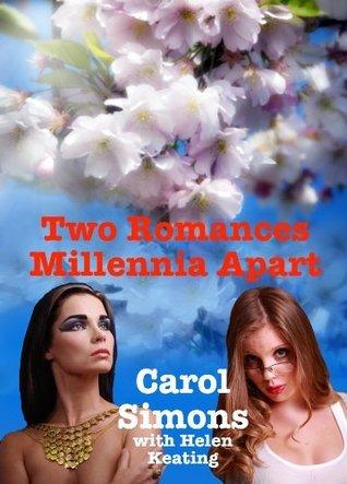 Two Romances Millennia Apart  by  Carol Simons