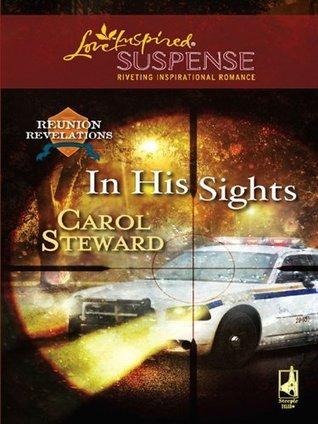 In His Sights (Reunion Revelations #4) Carol Steward