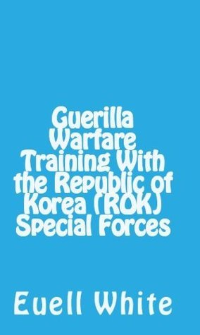 Guerilla Warfare Training With Republic of Korea Euell White
