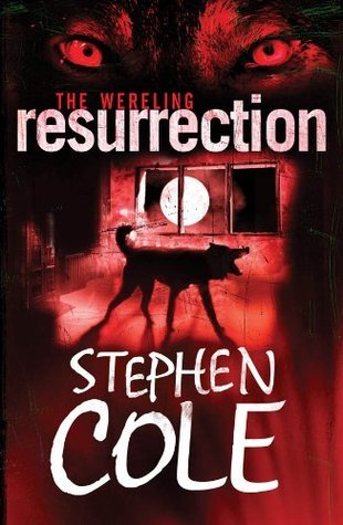 The Wereling 3: Resurrection  by  Stephen Cole