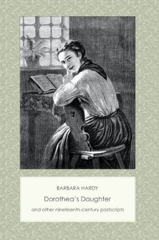Dorotheas Daughter and Other Nineteenth-Century Postscripts Barbara Nathan Hardy