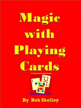 SECRETS OF MAGIC TRICKS AND COMEDY WITH PLAYING CARDS  by  Bob Shelley